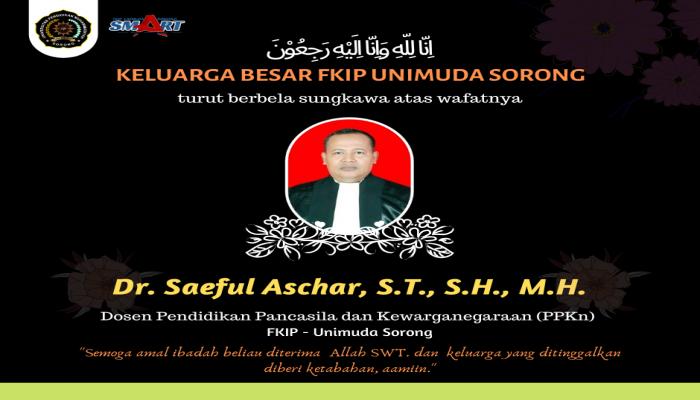 KELUARGA BESAR FKIP UNIMUDA SORONG TURUT BERBELA SUNGKAWA ATAS WAFATNYA BAPAK Dr. Saeful Aschar, M.H.